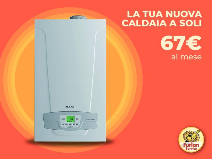 PROROGATA: La tua nuova caldaia in offerta a 67€/mese